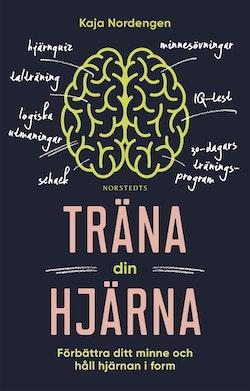 Träna din hjärna : förbättra ditt minne och håll hjärnan i form