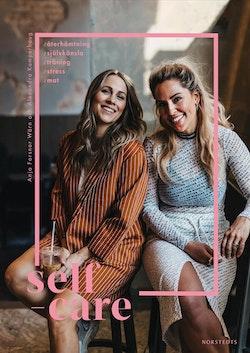 Self-care : Mat, stress, träning, självkänsla, återhämtning