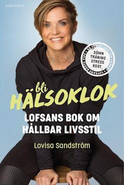 Bli hälsoklok : Lofsans bok om hållbar livsstil