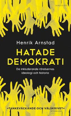 Hatade demokrati : de inkluderande rörelsernas ideologi och historia