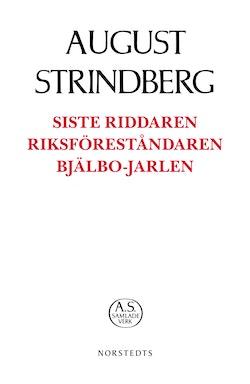 Siste Riddaren ; Riksföreståndaren ; Bjälbo-Jarlen