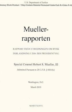 Muellerrapporten : rapport från utredningen om rysk inblandning i 2016 års presidentval