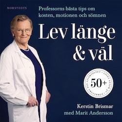 Lev länge & väl : professorns bästa tips om kosten, motionen och sömnen