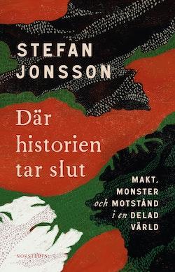 Där historien tar slut : Makt, monster och motstånd i en delad värld