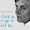Denna dagen, ett liv : en biografi över Astrid Lindgren