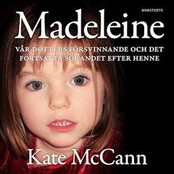 Madeleine : vår dotters försvinnande och det fortsatta sökandet efter henne