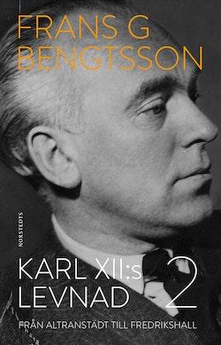 Karl XII:s levnad. Del 2, Från Altranstädt till Fredrikshall