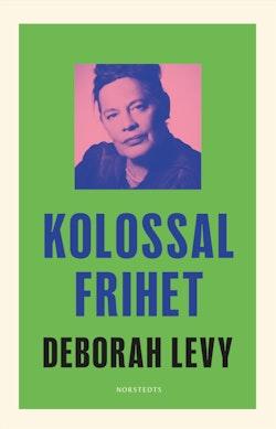 Kolossal frihet : En pågående självbiografi
