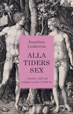 Alla tiders sex : kärlek, våld och religion under 14 000 år