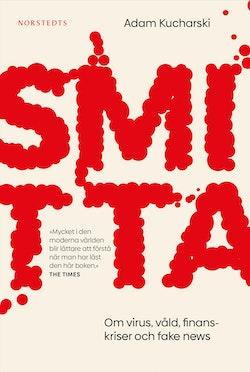 Smitta : Om virus, våld, finanskriser och fake news
