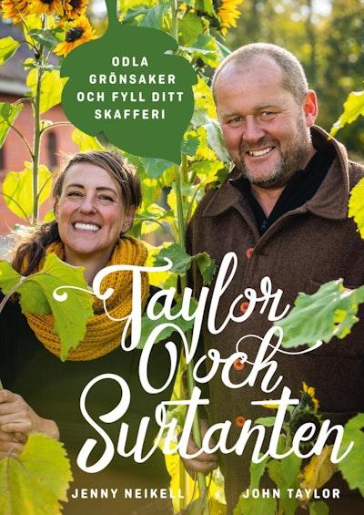 Taylor och Surtanten : odla grönsaker och fyll ditt skafferi