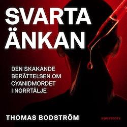 Svarta änkan : Den skakande berättelsen om cyanidmordet i Norrtälje