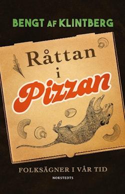 Råttan i pizzan : folksägner i vår tid