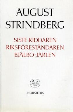 Siste riddaren ; Riksföreståndaren ; Bjälbo-Jarlen : Nationalupplaga. 61, Siste riddaren ; Riksföreståndaren ; Bjälbo-Jarlen