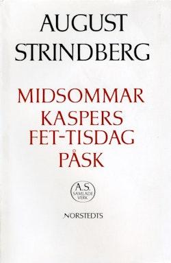 Midsommar ; Kaspers fet-tisdag ; Påsk : Nationalupplaga. 43, Midsommar ; Kaspers fet-tisdag ; Påsk