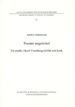 Poesins negativitet En studie i Karl Vennbergs kritik och lyrik