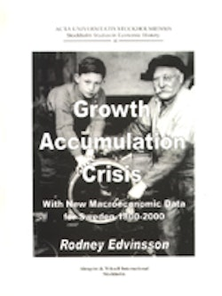Growth, accumulation, crisis with new macroeconomic data for Sweden 1800-2000