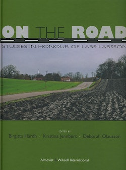 On the Road : studies i honour of Lars Larsson