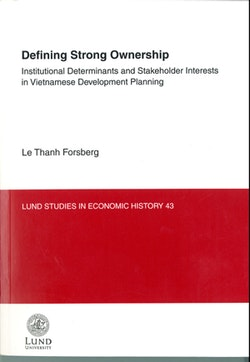 Defining Strong Ownership : institutional Determinants and Stakeholder Interests in Vietnamese Development Planning