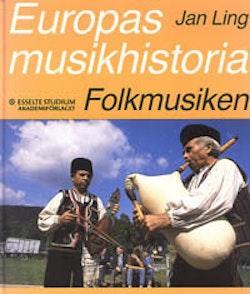 Europas musikhistoria. Folkmusiken : 1730-1980