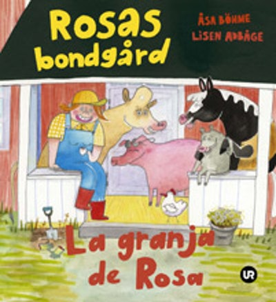 Rosas bondgård = La granja de Rosa