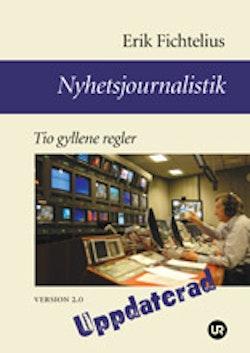 Nyhetsjournalistik - Tio gyllene regler. Version 2.0