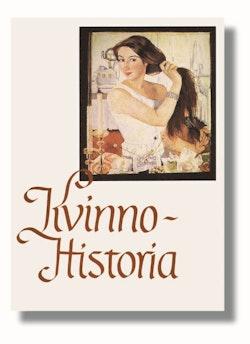 Kvinnohistoria : Om kvinnors villkor från antiken till våra dagar