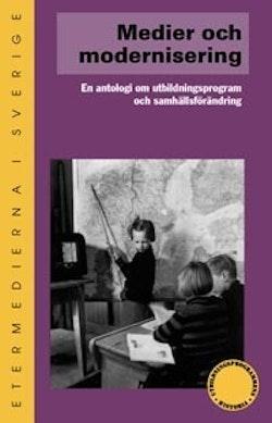 Medier och modernisering : en antologi om utbildningsprogram och samhällsfö