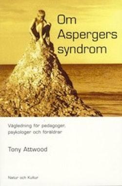 Om Aspergers syndrom : Vägledning för pedagoger, psykologer och föräldrar