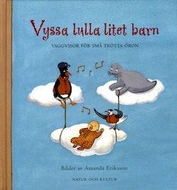 Vyssa lulla litet barn (Musiktryck) : vaggvisor för små trötta öron