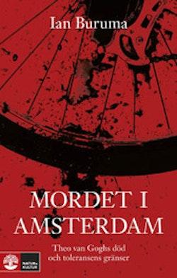 Mordet i Amsterdam : Theo van Goghs död och toleransens gränser