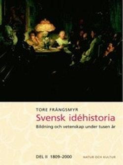 Svensk idéhistoria : bildning och vetenskap under tusen år. D. 2, 1809-2000