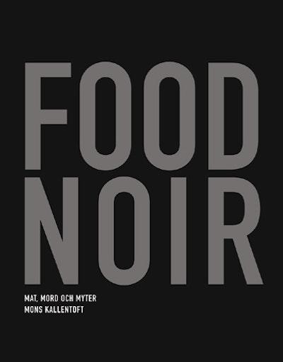 Food Noir : mat mord och myter