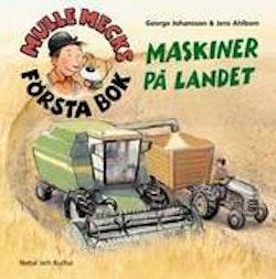 Mulle Mecks första bok : maskiner på landet