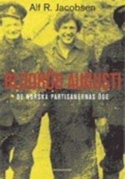 Blodröd augusti : historien om de norska partisanerna