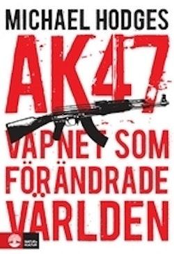 AK 47 : vapnet som förändrade världen