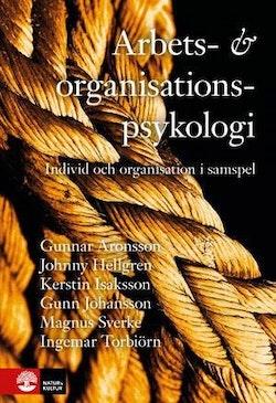 Arbets- och organisationspsykologi: Individ och organisation i samspel