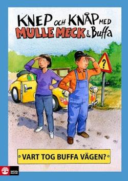 Knep & knåp med Mulle Meck & Buffa : vart tog Buffa vägen?