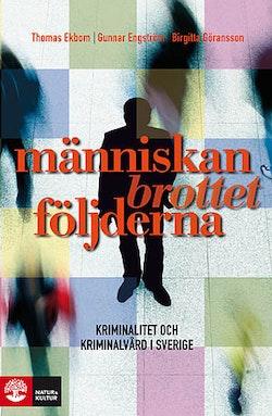 Människan, brottet, följderna : kriminalitet och kriminalvård i Sverige