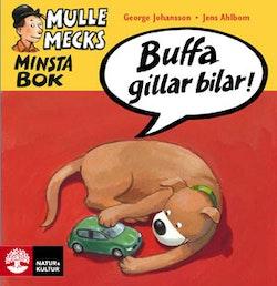Mulle Mecks minsta bok : Buffa gillar bilar