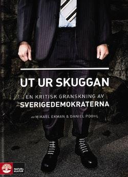 Ut ur skuggan : en kritisk granskning av Sverigedemokraterna