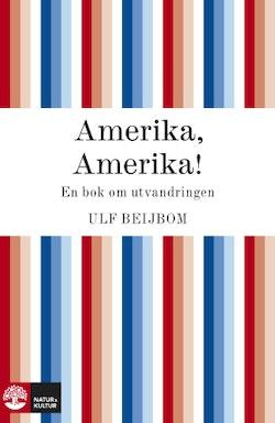 Amerika, Amerika - en bok om utvandringen