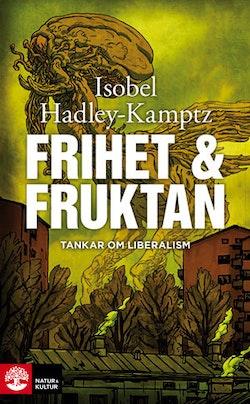 Frihet & fruktan : tankar om liberalism