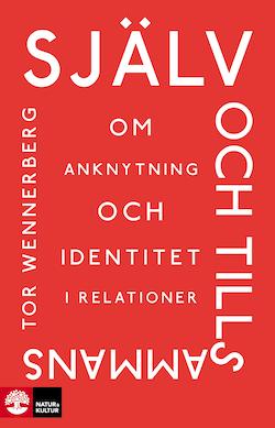 Själv och tillsammans : Om anknytning och identitet i relationer
