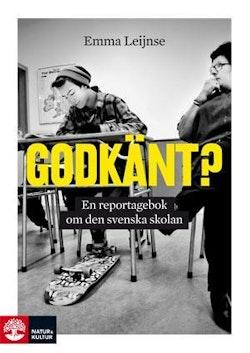 Godkänt? : en reportagebok om den svenska skolan