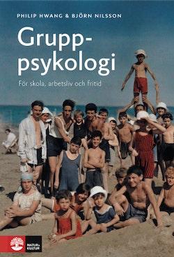 Gruppsykologi : för skola, arbetsliv och fritid