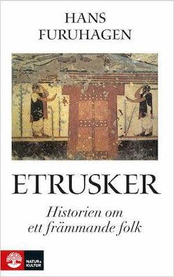 Etrusker : historien om ett främmande folk