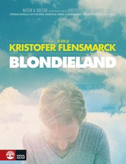 Blondieland : en bok om en film och systerskap, musikaler, livet efter döden, motorcyklar, hundar, i-landsproblematik, familjerelationer, nuet, hästar, moln
