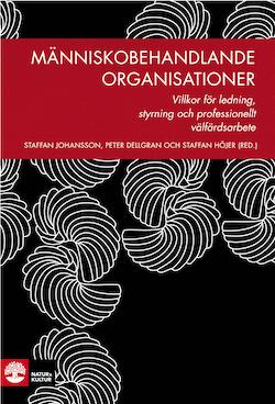 Människobehandlande organisationer : villkor för ledning, styrning och professionellt välfärdsarbete