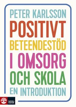 Positivt beteendestöd i omsorg och skola : En introduktion